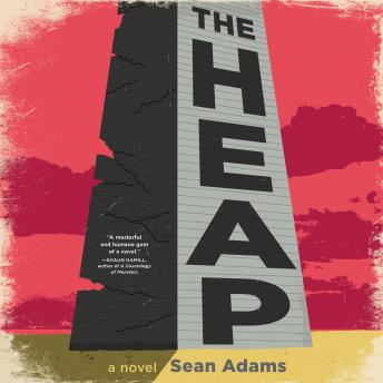 The Heap: A Novel