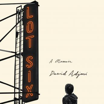 Lot Six: A Memoir, David Adjmi