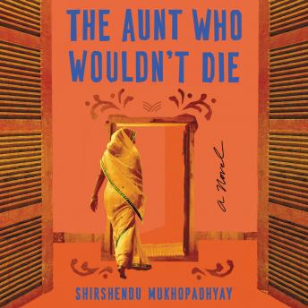 The Aunt Who Wouldn't Die: A Novel