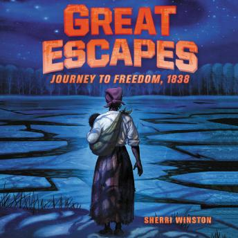 Great Escapes #2: Journey to Freedom, 1838, Sherri Winston
