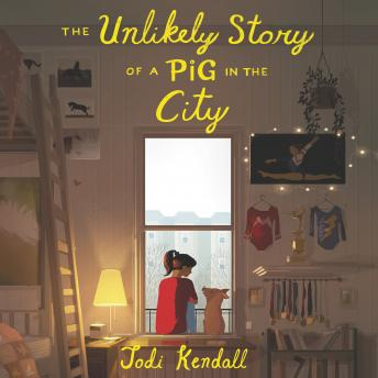 Unlikely Story of a Pig in the City, Jodi Kendall