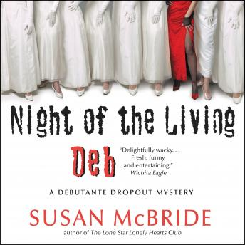 Night of the Living Deb: A Debutante Dropout Mystery, Susan Mcbride