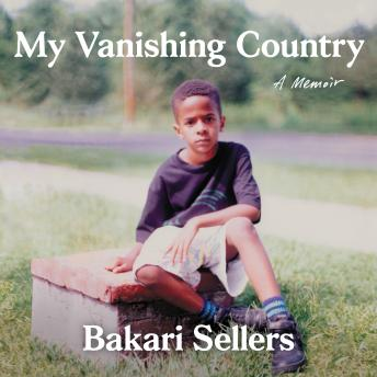 Download My Vanishing Country: A Memoir by Bakari Sellers