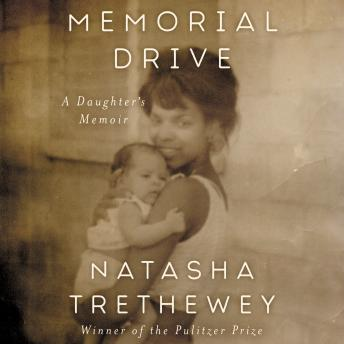 Download Memorial Drive: A Daughter's Memoir by Natasha Trethewey