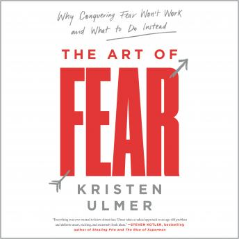 The Art of Fear: Why Conquering Fear Won't Work and What to Do Instead Audiobook Free Download Online