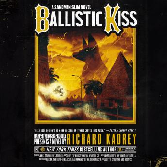Ballistic Kiss: A Sandman Slim Novel