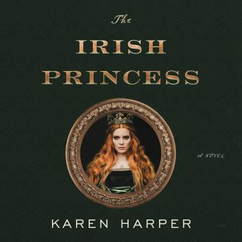 The Irish Princess: A Novel