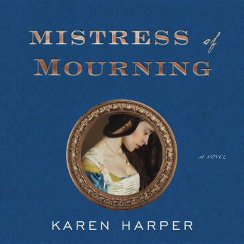 The Mistress of Mourning: A Novel