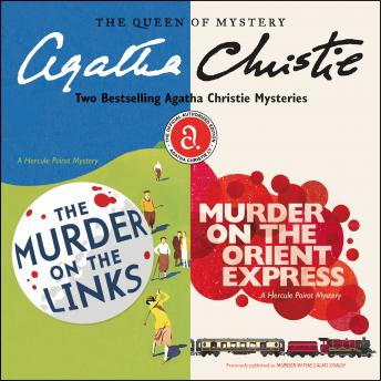 The Murder on the Links & Murder on the Orient Express: Two Bestselling Agatha Christie Novels in One Great Audiobook