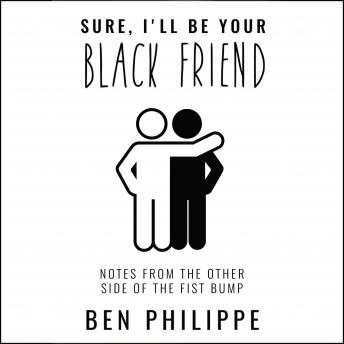 Sure, I'll Be Your Black Friend: Notes From the Other Side of the Fist Bump