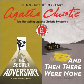 The Secret Adversary & And Then There Were None: Two Bestselling Agatha Christie Novels in One Great Audiobook