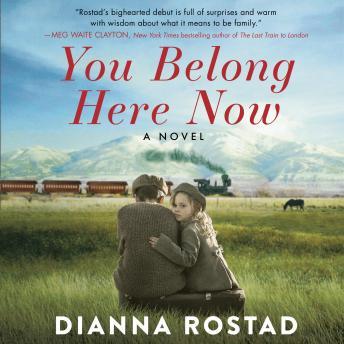 You Belong Here Now: A Novel
