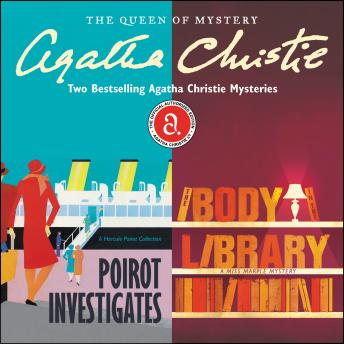 Poirot Investigates & The Body in the Library: Two Bestselling Agatha Christie Novels in One Great Audiobook