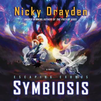 Escaping Exodus: Symbiosis: A Novel