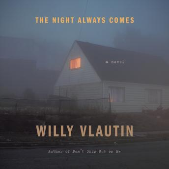 The Night Always Comes: A Novel