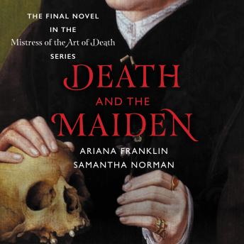Death and the Maiden, Samantha Norman, Ariana Franklin