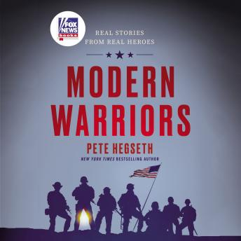 Download Modern Warriors: Real Stories from Real Heroes by Pete Hegseth