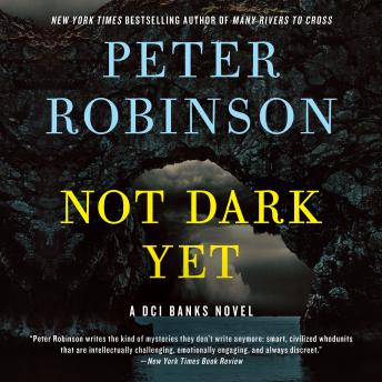 Not Dark Yet: A DCI Banks Novel