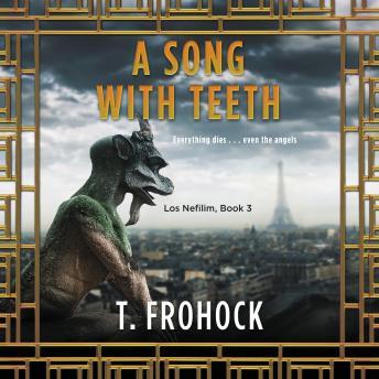 A Song with Teeth: A Los Nefilim Novel