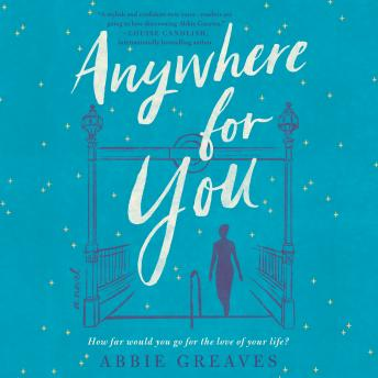 Anywhere for You: A Novel