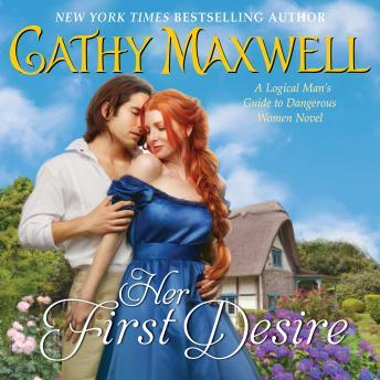 Her First Desire: A Logical Man's Guide to Dangerous Women Novel