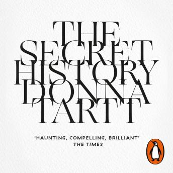 Secret History: From the Pulitzer Prize-winning author of The Goldfinch, Donna Tartt