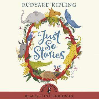 Just So Stories, Rudyard Kipling