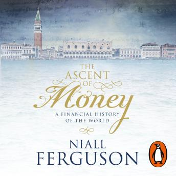 Ascent of Money: A Financial History of the World, Niall Ferguson