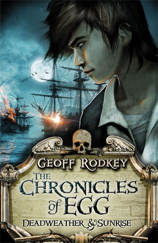 Chronicles of Egg: Deadweather and Sunrise, Geoff Rodkey