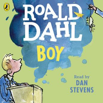 Boy: Tales of Childhood, Roald Dahl