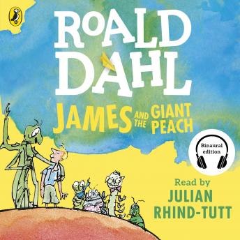 James and the Giant Peach: (Binaural Edition), Roald Dahl