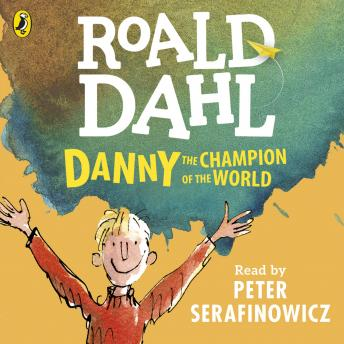 Danny the Champion of the World, Roald Dahl