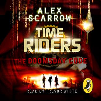 The TimeRiders: The Doomsday Code (Book 3): The Doomsday Code (Book 3)