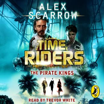 The TimeRiders: The Pirate Kings (Book 7)