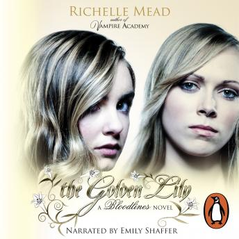 Bloodlines: The Golden Lily (book 2), Richelle Mead