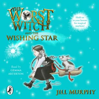 Worst Witch and The Wishing Star, Jill Murphy