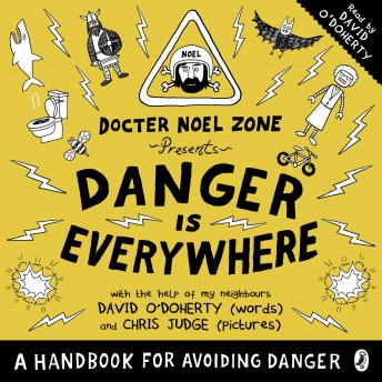 Danger Is Everywhere: A Handbook for Avoiding Danger, David O'doherty