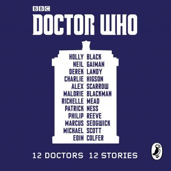 Doctor Who: 12 Doctors 12 Stories, Holly Black, Malorie Blackman, Neil Gaiman