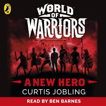 New Hero (World of Warriors book 1), Curtis Jobling