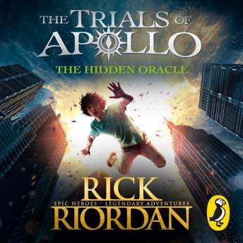 Hidden Oracle (The Trials of Apollo Book 1), Rick Riordan