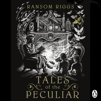 Tales of the Peculiar, Ransom Riggs