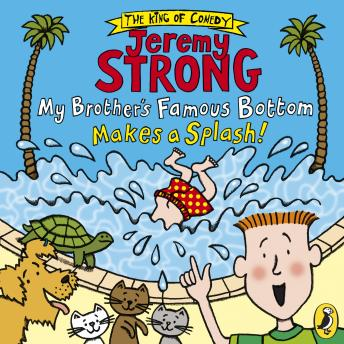 My Brother's Famous Bottom Makes a Splash!, Jeremy Strong