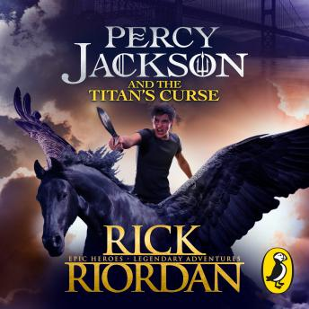 Download Percy Jackson and the Titan's Curse (Book 3) by Rick Riordan