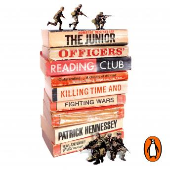 Junior Officers' Reading Club: Killing Time and Fighting Wars, Patrick Hennessey