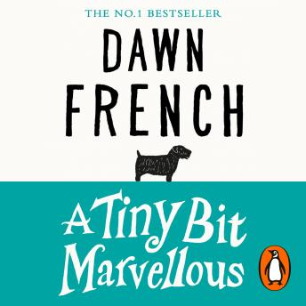 Tiny Bit Marvellous, Dawn French