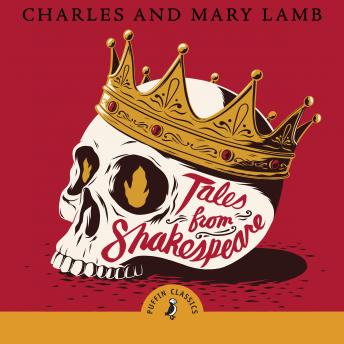 Tales from Shakespeare, Mary Lamb, Charles Lamb, William Shakespeare