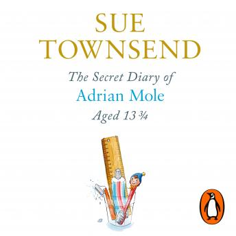 Secret Diary of Adrian Mole Aged 13 3/4, Sue Townsend