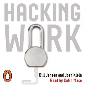 Hacking Work: Breaking Stupid Rules for Smart Results, Bill Jensen
