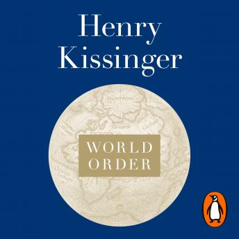 Download World Order: Reflections on the Character of Nations and the Course of History by Henry Kissinger