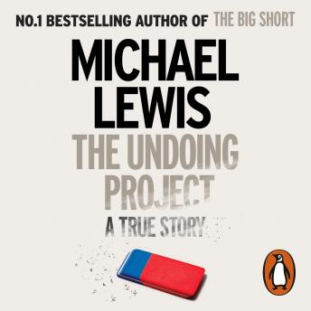 The Undoing Project: A Friendship that Changed the World, Michael Lewis